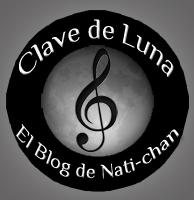 Clave de Luna: El Blog de Nati-chan
