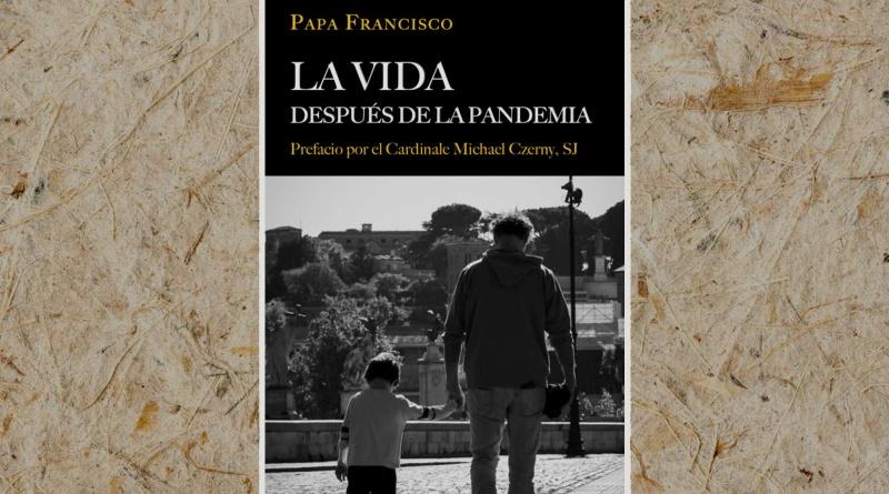 Después de la pandemia: claves del libro de Francisco