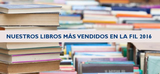 Nuestros libros más vendidos en la FIL 2016