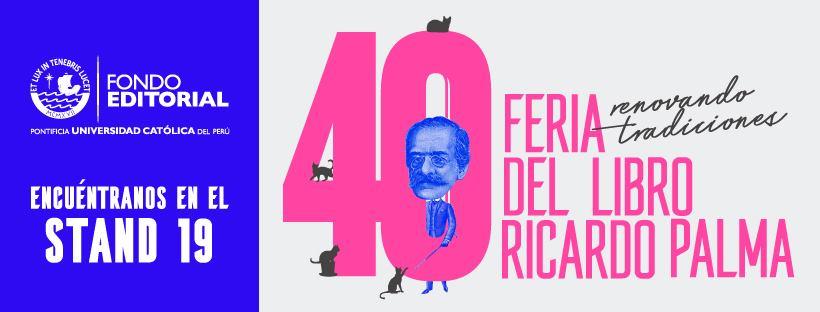 """""""La captura del Estado"""" y """"la situación política actual en Latinoamérica"""" serán nuestros temas de debate en la Feria Del Libro Ricardo Palma 2019"""