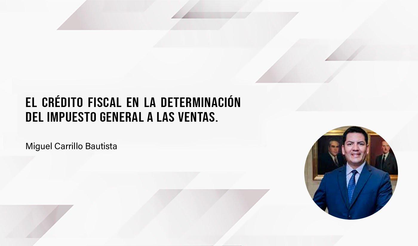 El crédito fiscal en la determinación del Impuesto General a las Ventas