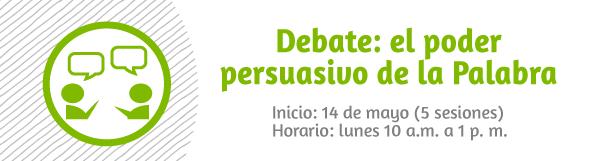 Taller: Debate, el poder persuasivo de la Palabra