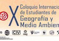Convocatoria: X Coloquio Internacional de Estudiantes de Geografía y Medio Ambiente
