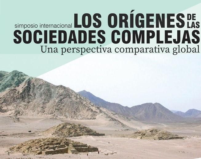Simposio Internacional: Los Orígenes de las Sociedades Complejas. Una Perspectiva Comparativa Global
