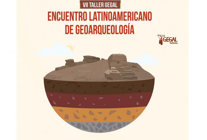 Encuentro Latinoamericano de Geoarqueología-VII Taller GEGAL