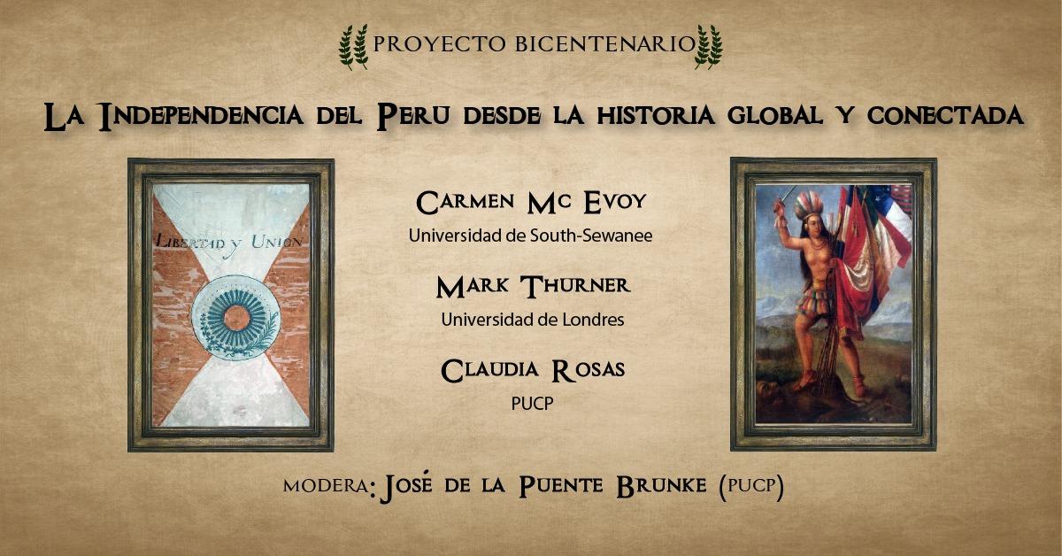 """Proyecto Bicentenario: Conversatorio Internacional """"La Independencia del Perú desde la Historia Global y Conectada"""" [video]"""