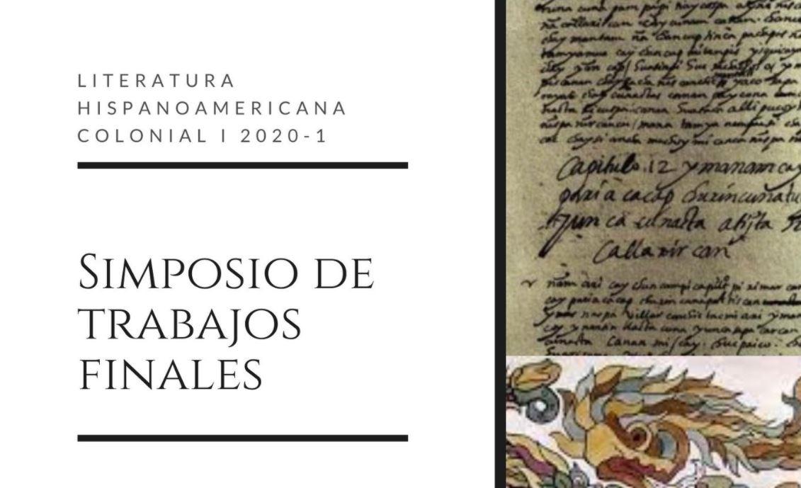 Simposio de trabajos finales: Literatura Hispanoamericana Colonial I (2020-1)