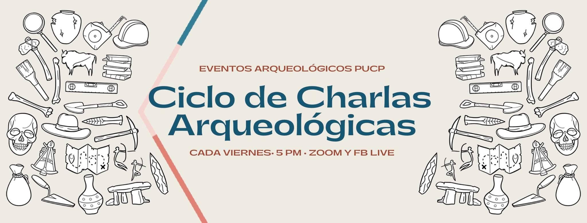 Ciclo virtual de charlas arqueológicas 2020-2 [videos]