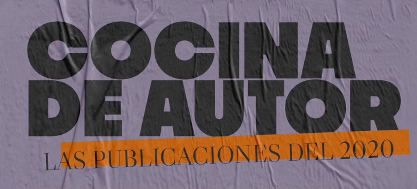 """Cocina de autor: """"Las publicaciones del 2020"""" [videos]"""