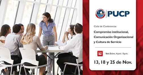 """Ciclo de conferencias: """"Compromiso institucional, comunicación organizacional y cultura de servicio"""""""
