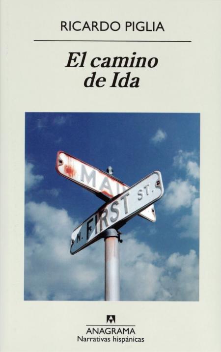 20130909-el-camino-de-ida-ricardo-piglia-ed-anagrama_mlu-f-4761659857_082013.jpg