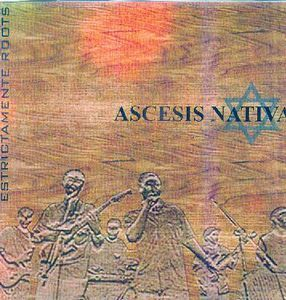 Ascesis Nativa - Estrictamente Roots