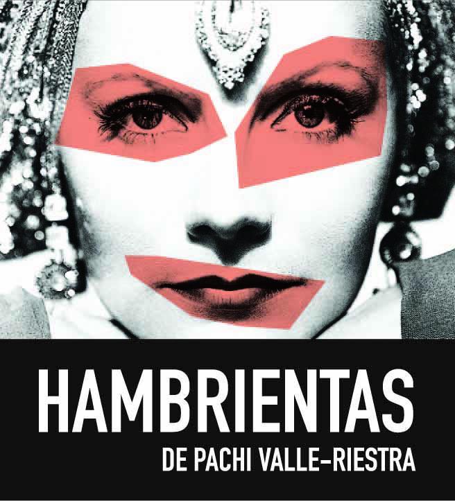 Hambrientas, dirigida por Pachi Valle-Riestra, se presenta en el marco del Festival de Danza Independiente 100% Cuerpo