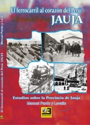 El ferrocarril al corazón del Perú: Jauja