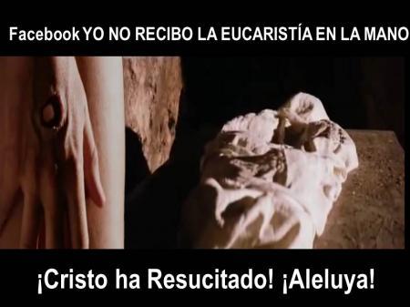 feliz pascua resurreccion cristo ha resucitado aleluya domingo de pascua krouillong karla rouillon gallangos no recibas la eucaristia en la mano comunion en la mano