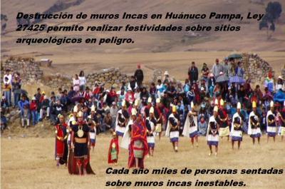 Fiesta Pseudo Incaica destruye muros Incas (Fiesta del sol en Huánuco Pampa