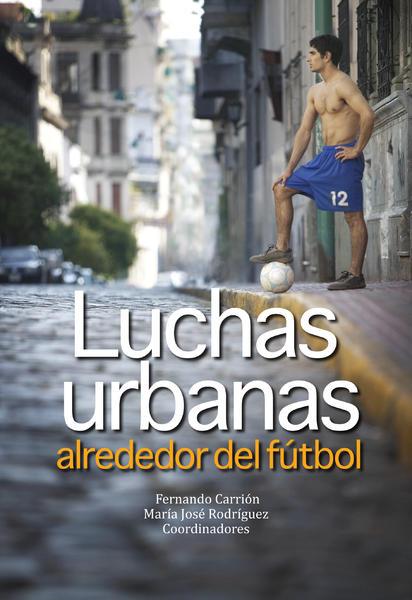 20150304-luchas_urbanas_alrededor_del_futbol_caratula.jpg