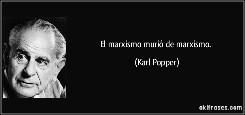 20140710-frase-el-marxismo-murio-de-marxismo-karl-popper-126366.jpg