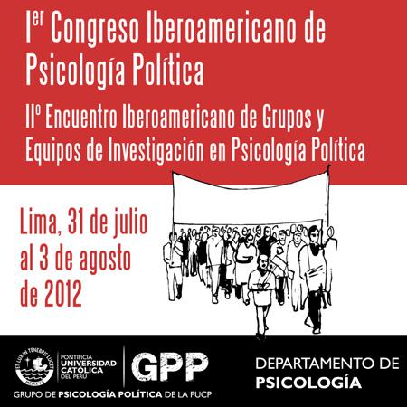 Primer Congreso Iberoamericano de Psicología Política Lima - 2012