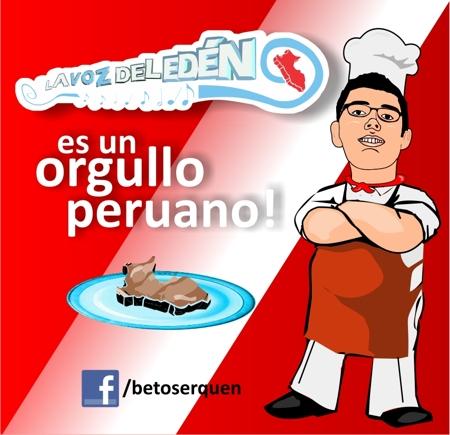 ORGULLO PERUANO COMIDA PERUANA BETO SERQUEN LA VOZ DEL EDEN